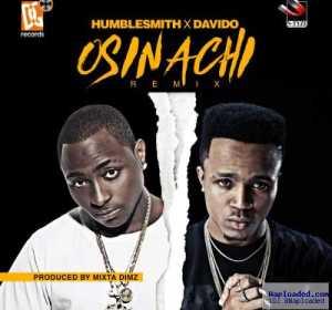 HumbleSmith - Osinachi (Remix) ft. Davido